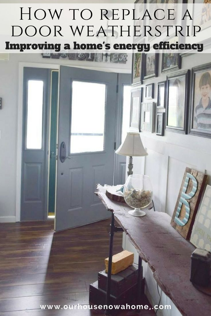 How To Replace A Door Weatherstrip Simple Updates To Make To A Home To Help Save Money On Heating And Cooling Costs This Bloggers Best Diy Ideas Front