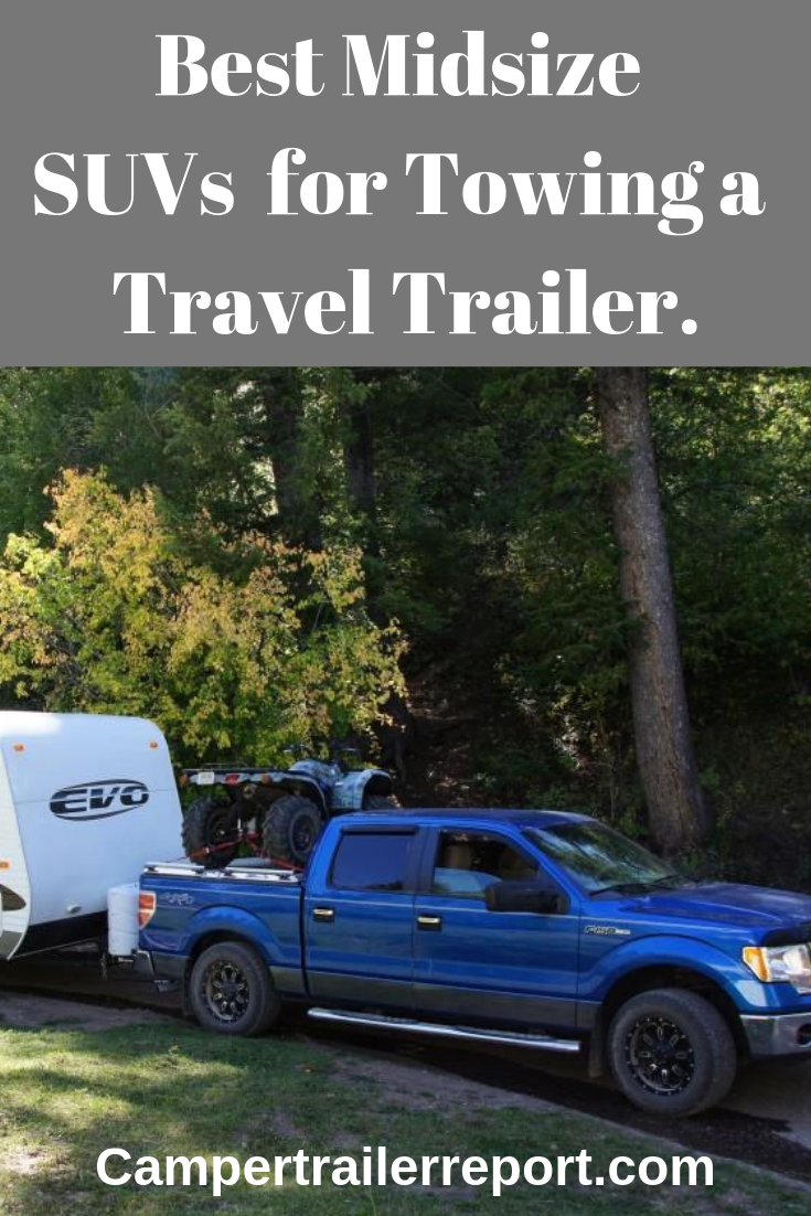 Best Midsize Suv Towing >> Best Midsize Suvs For Towing A Travel Trailer Camper