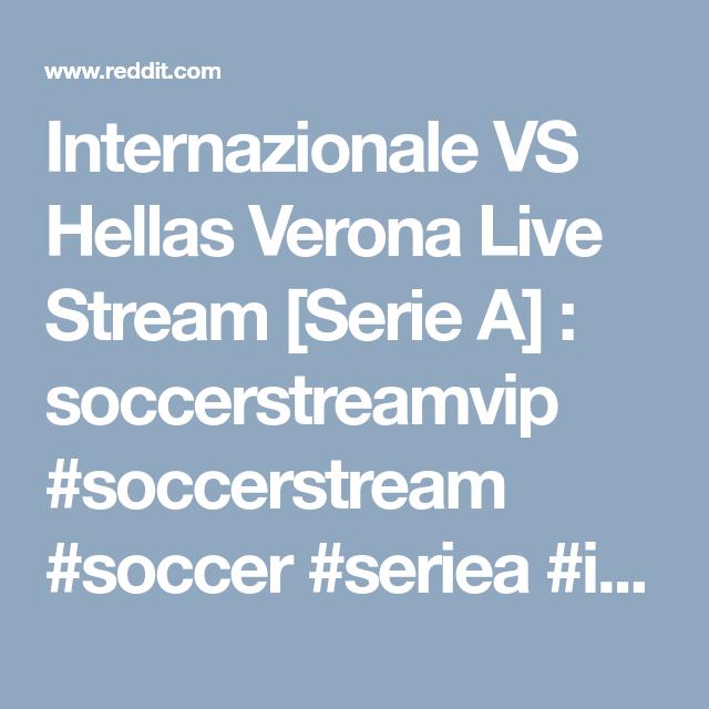 Internazionale Vs Hellas Verona Live Stream Serie A Soccerstreamvip Soccerstream Soccer Seriea Italy Verona Ufc Stream Streaming Verona
