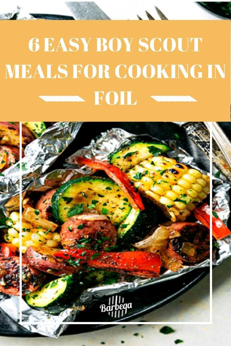6 Easy Boy Scout Meals For Cooking In Foil