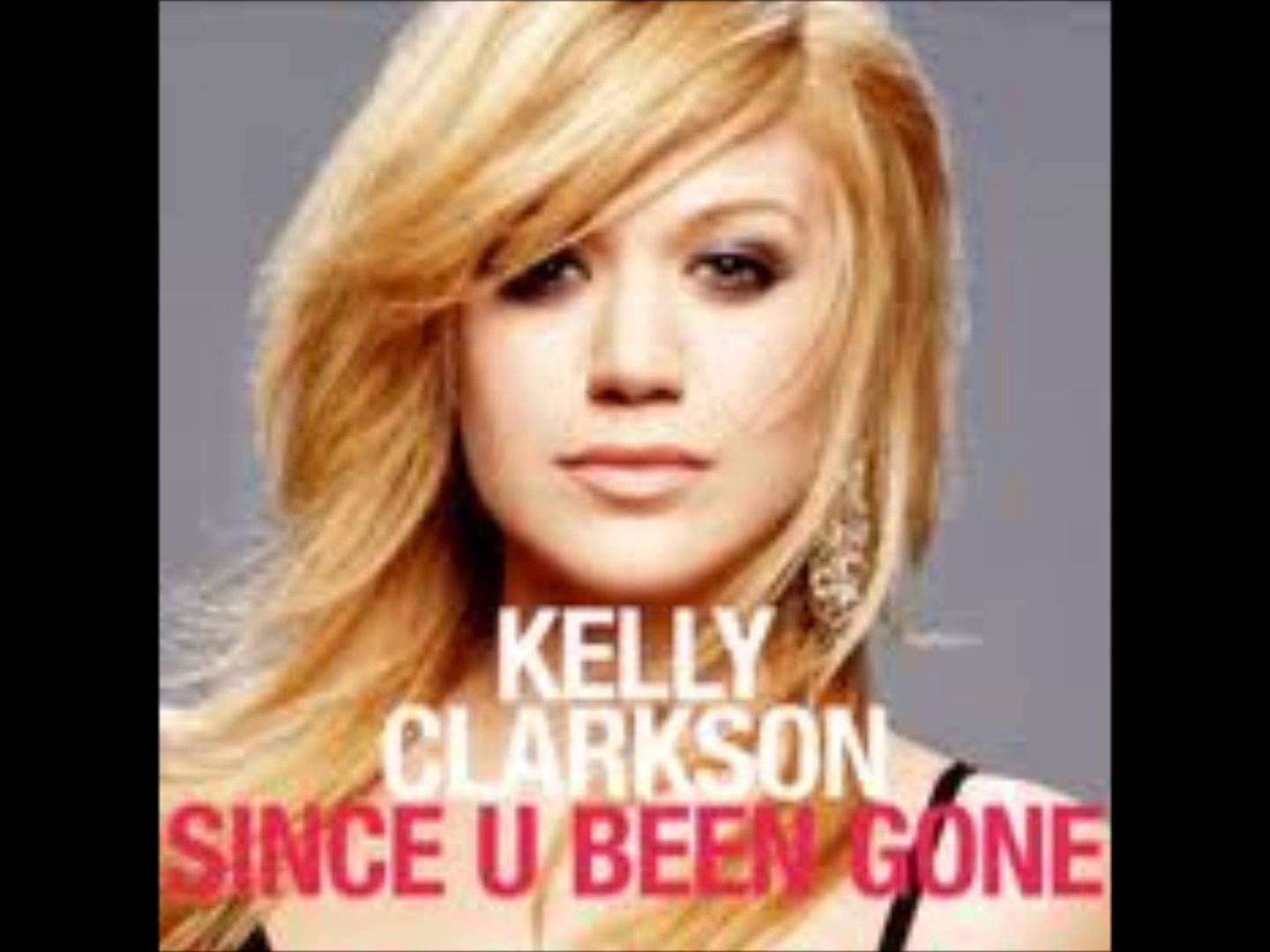 Kelli Clarckson Since U Been Gone Kelly Clarkson Pop Songs Kelly