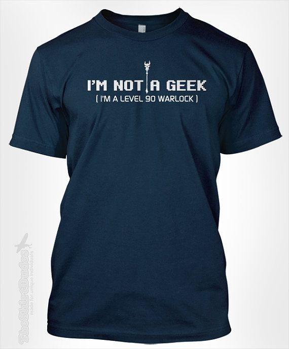 I'm not a geek, I'm a level 90 Warlock - gift idea for a pc gamer online warcraft fan computer staff weapon geekery tshirt t-shirt tee shirt...personalized