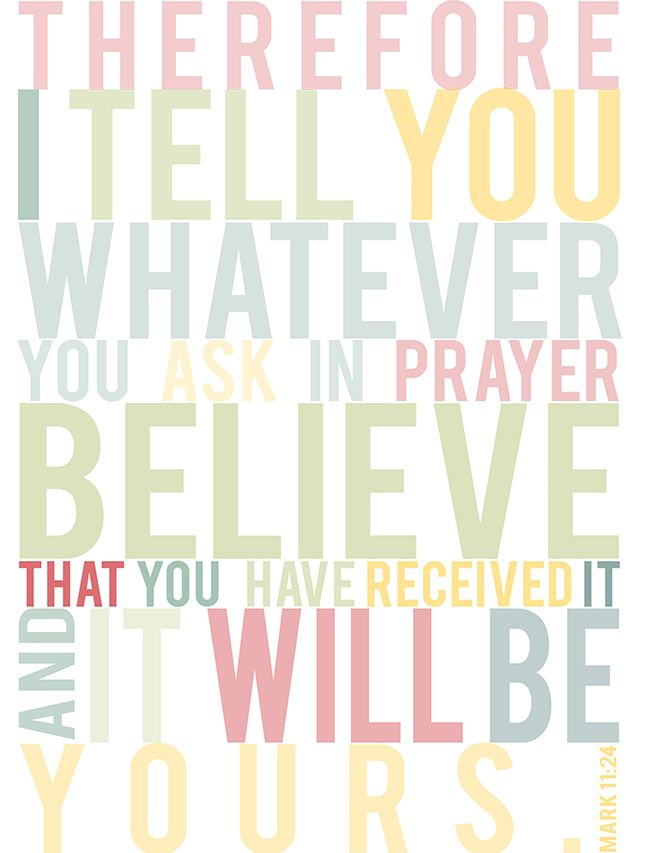 Mark 11:24 ~ Pray Believe Receive  | Inspirational/Church/Quotes