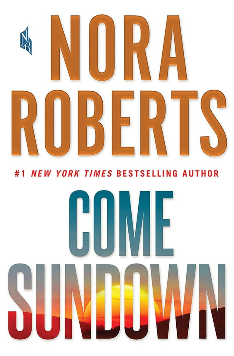 DOWNLOAD PDF  Come Sundown by Nora Roberts  c6aa37ba2
