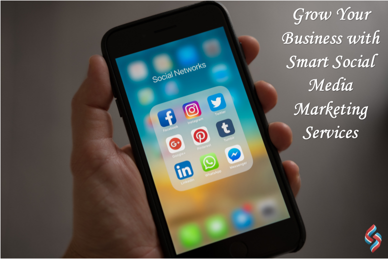 Grow Your Business with Smart Social Media Marketing