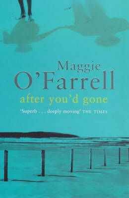 After You'd Gone - Maggie O'Ferrell (review)