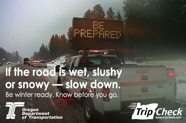 If the road is wet, slushy or snowy -- slow down, by the Oregon Department of Transportation