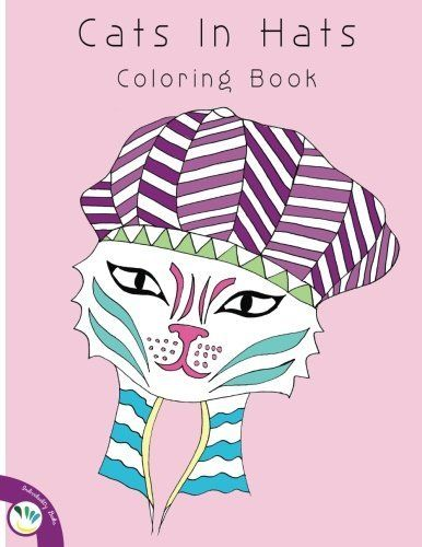 Cats In Hats Coloring Book Cats In Hats Coloring Book By Individuality Books 2016 07 13 Details Can Be Fo Cat Hat Coloring Books Designs Coloring Books