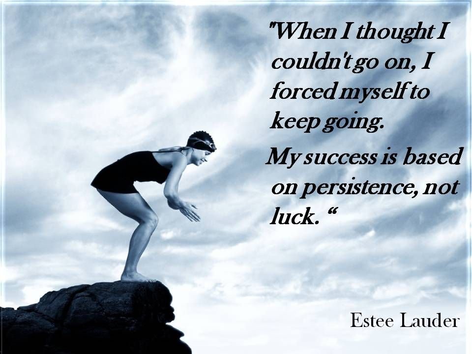 Success - based on persistence, not luck.