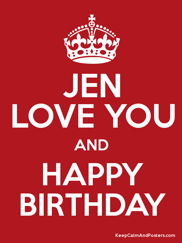 jen love you and happy birthday poster birthday pinterest