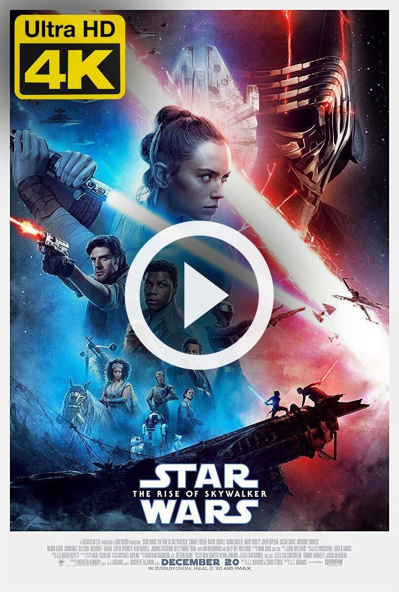 4k Ultra Hd Star Wars The Rise Of Skywalker 2019 Watch Download Star Wars The Rise Of Skywalke Star Wars Skywalker About Time Movie