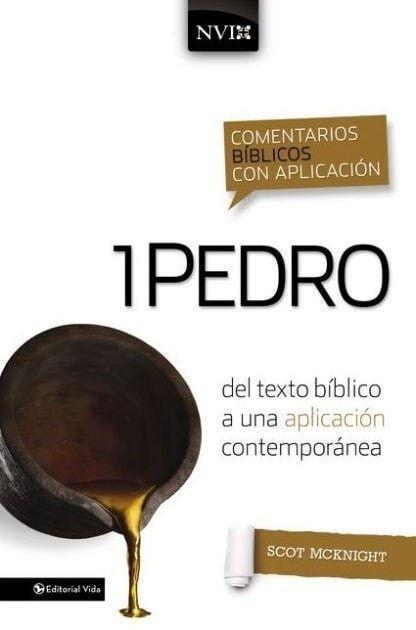 Comentario Bíblico con Aplicación NVI: 1 Pedro (The NIV Application Commentary Series: 1 Peter)
