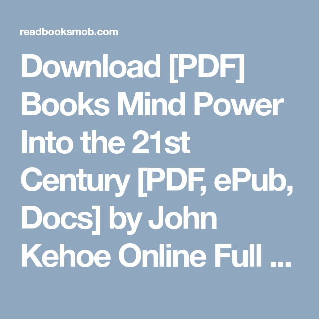 Download [PDF] Books Mind Power Into the 21st Century [PDF, ePub ...