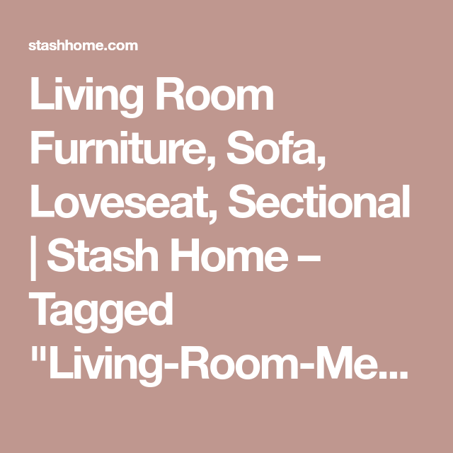Living Room Furniture, Sofa, Loveseat, Sectional | Stash Home ...