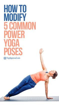 How to Modify 5 Common Power Yoga Poses | Yoga poses, Fun and ...