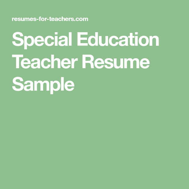 Special Ed Teacher Resume Special Education Teacher Resume Sample  Pinterest