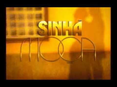 SINHÁ MOÇA (2006) abertura