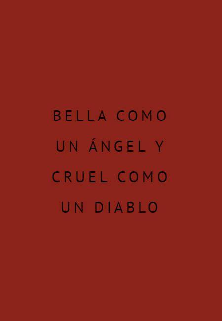 bella como un ángel y cruel como un diablo