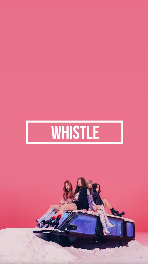 YG Lockscreen World • BLACKPINK WHISTLE Lockscreen