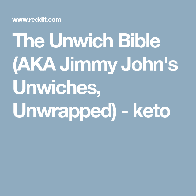 The Unwich Bible Aka Jimmy John S Unwiches Unwrapped Keto Jimmy Johns Keto Simply Keto