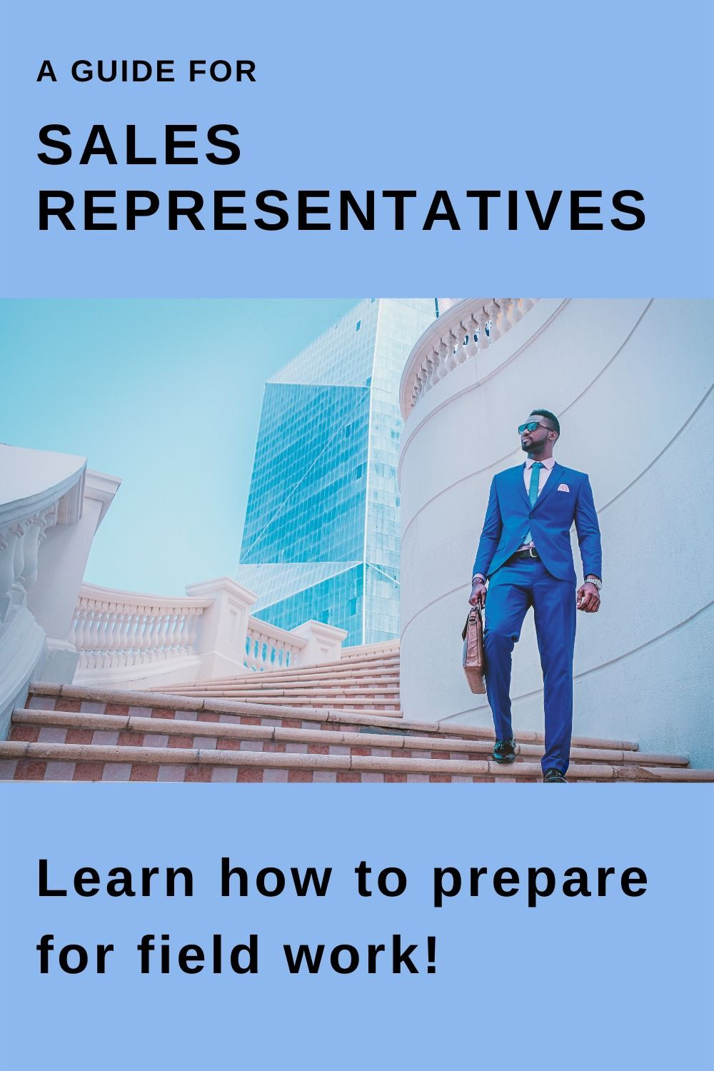 A Guide For Sales Representatives Learn How To Prepare For Field Work In 2020 Learning Business Skills Starting Your Own Business