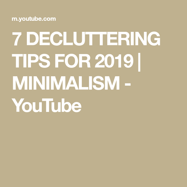 7 DECLUTTERING TIPS FOR 2019