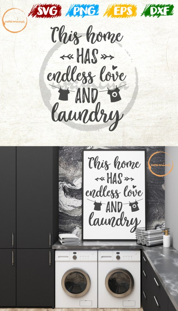 This Home Has Endless Love And Laundry Svg Cut Files Room Wall Decor Art Printable On Sign