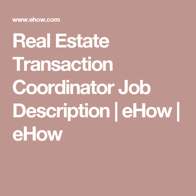 Real Estate Transaction Coordinator Job Description  Ehow  Ehow