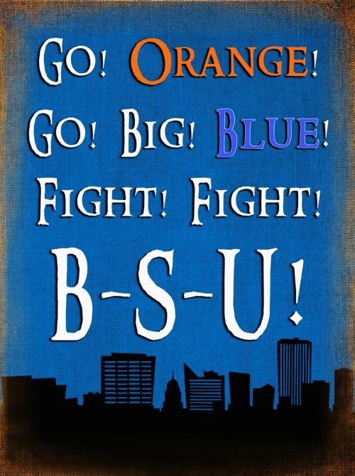 Fight Song Boise State Go Orange Go Big Blue Fight Fight