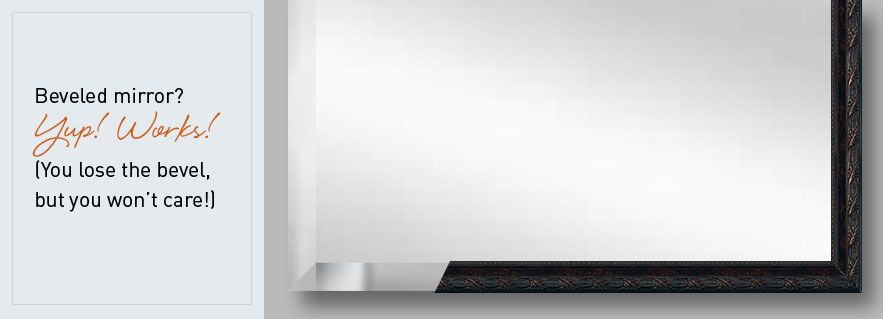 MirrorMate frames cover right over a beveled mirror edge and the ...