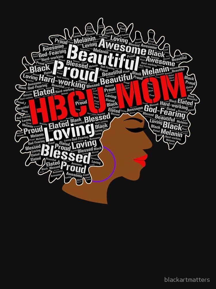 HBCU Mom Afro Word Art for Black Women T-Shirt by blackartmatters