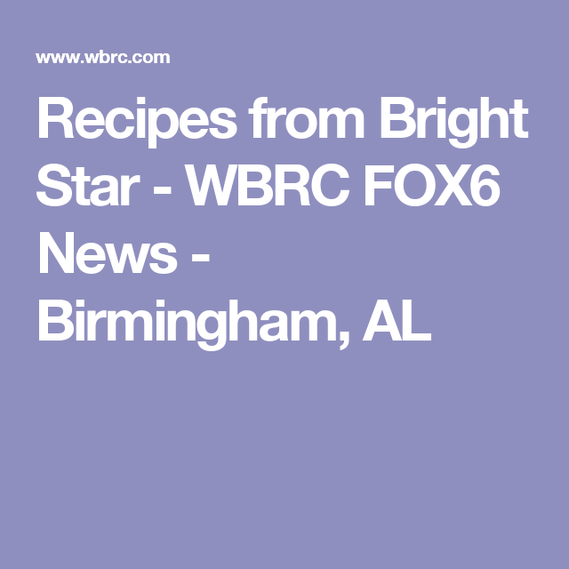 Recipes from Bright Star - WBRC FOX6 News - Birmingham, AL