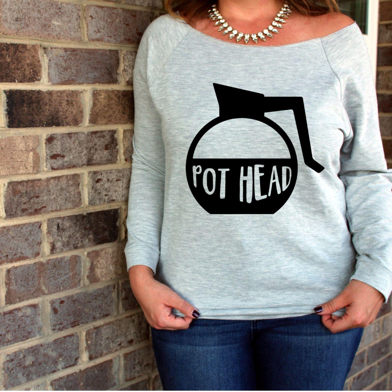 Pothead Sweatshirt 3/4 Sleeve Terry Raw Edge Top, S-2XL, Southern Sweatshirt, Off The Shoulder, Coffee Sweatshirt, Funny Shirt by ShopatBash on Etsy