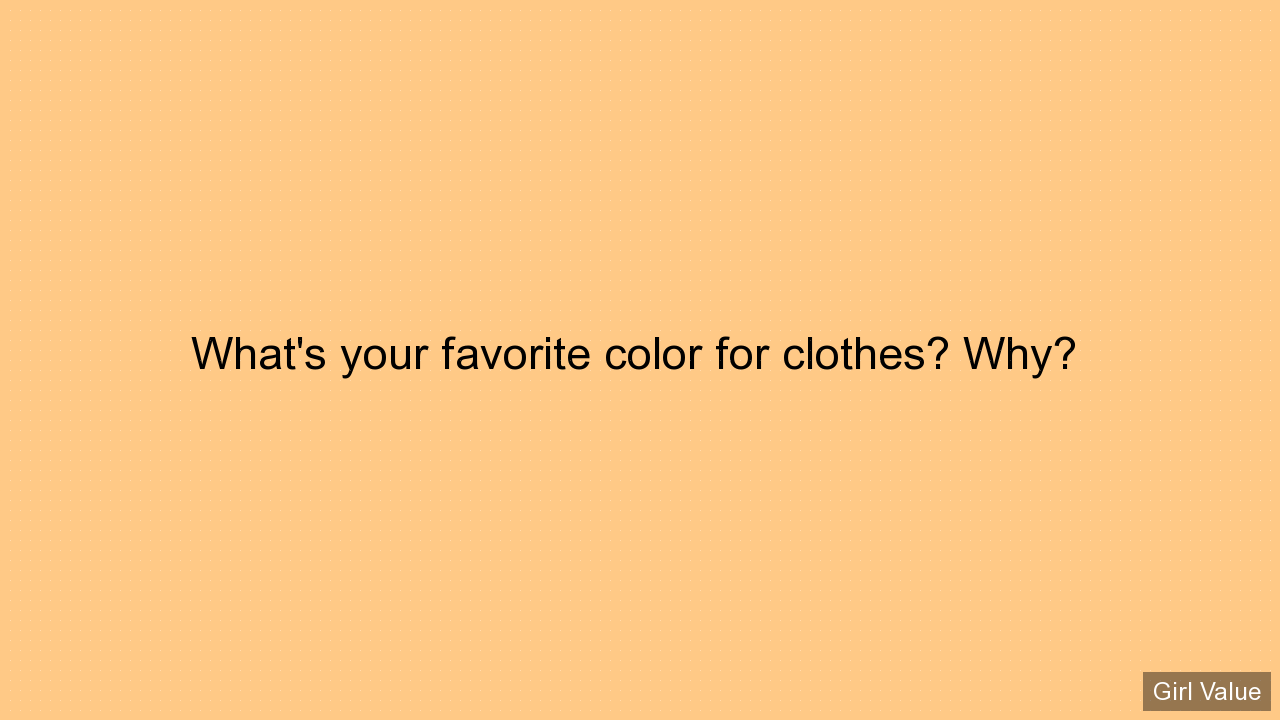 What's your favorite color for clothes? Why?