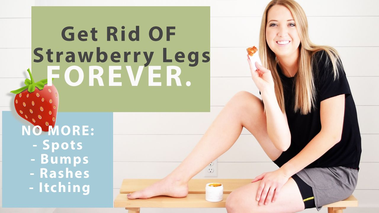 17 how to get rid of strawberry legs fast ideas