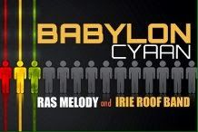 Rising Time: Ras Melody & Irie RoOf Band - BABYLON CYAAN