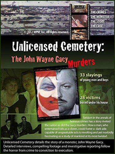 Unlicensed Cemetery The John Wayne Gacy Murders >>> Check