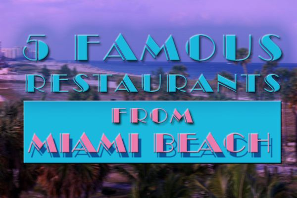 Iwfs Blog A Look At 5 Famous Restaurants From Miami Beach Fl History Food