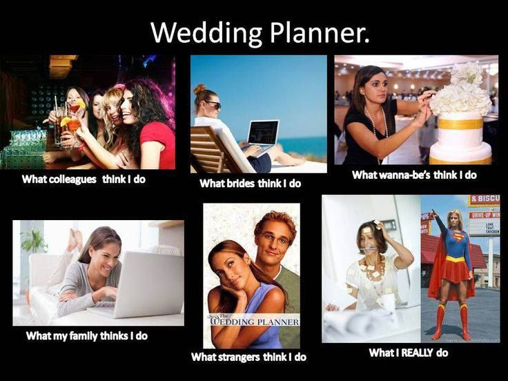 Wedding Planner Meme So True But Wouldn T Trade If For The World