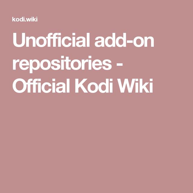 Unofficial add-on repositories - Official Kodi Wiki   Kodi