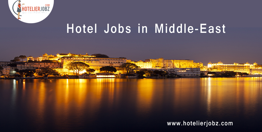 Looking For Jobs In Middle East Hotel Industry We Can Help