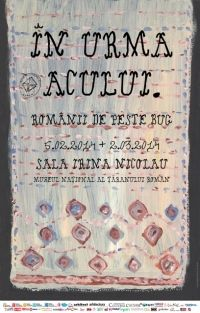 ÎN URMA ACULUI. ROMÂNII DE PESTE BUG