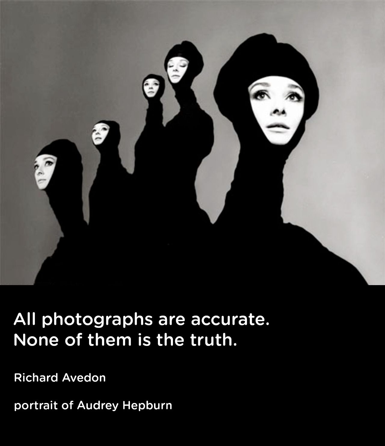 All photographs are accurate none of them is the truth richard avedon portrait of audrey hepburn