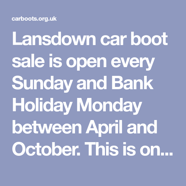 6fd3c2d706c Lansdown car boot sale is open every Sunday and Bank Holiday Monday ...