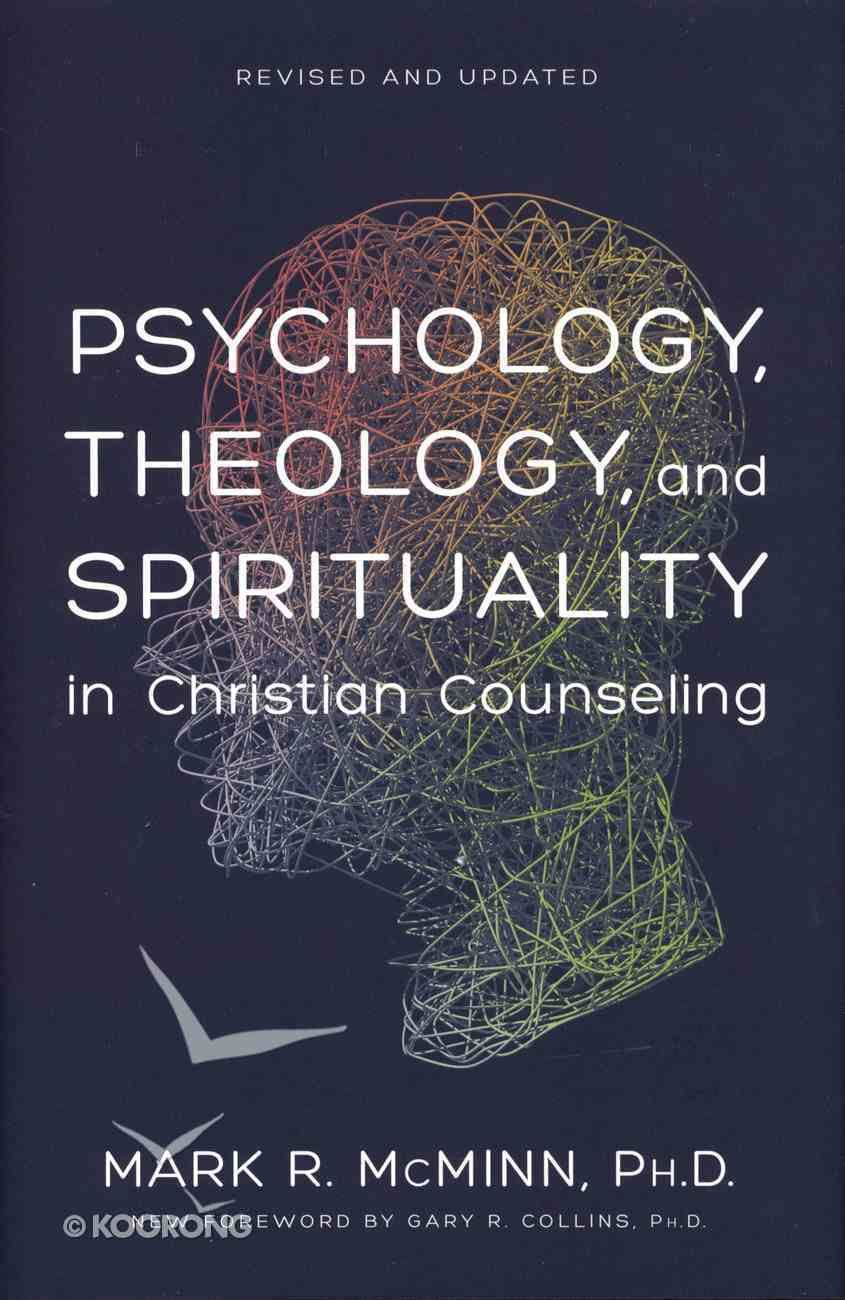 Psychology, Theology, and Spirituality in Christian
