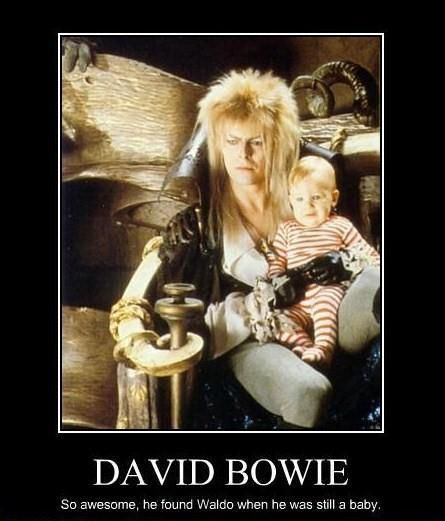 The Goblin King- totally have it memorized.
