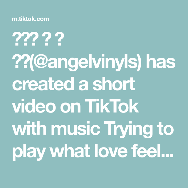 Angelvinyls Has Created A Short Video On Tiktok With Music Trying To Play What Love Feels Like Does This Make You Feel Calm Fyp Foryou Ae
