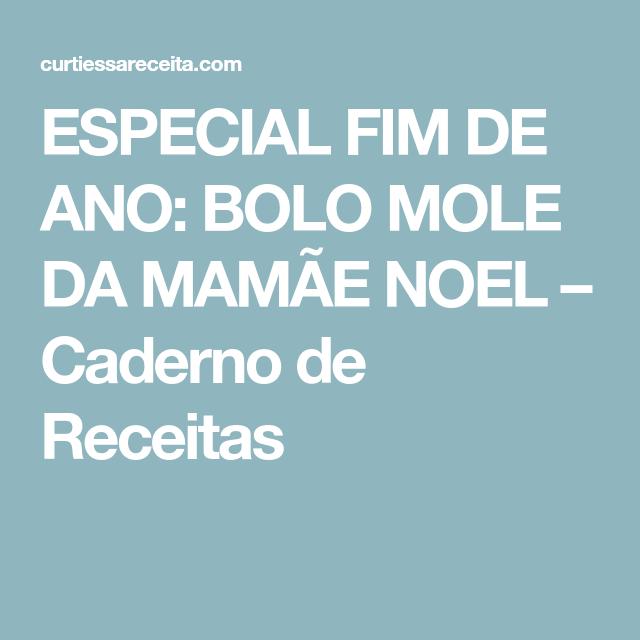 ESPECIAL FIM DE ANO: BOLO MOLE DA MAMÃE NOEL – Caderno de Receitas