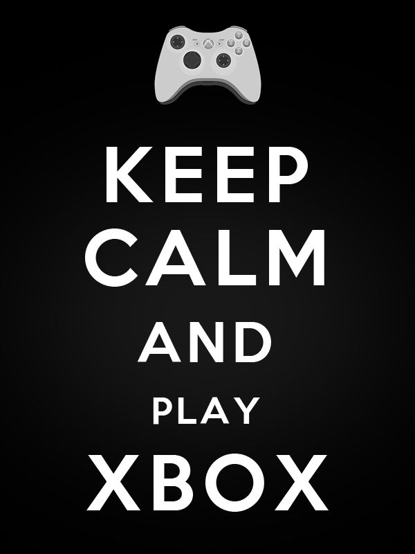 keep calm and play xbox playing