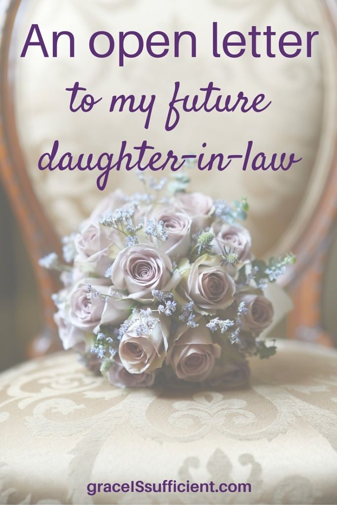 An Open Letter To My Future Daughter-In-Law | Future ...